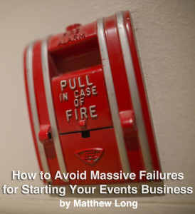 Learn from other professionals about how to avoid massive failures when starting your new events business.